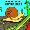 Where Is My Copper Rod?