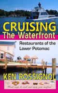 Cruising the Waterfront : Restaurants of Lower Potomac River
