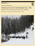 Yellowstone Over-Snow Vehicle Emission Tests 2012: Summary Vehicle Data and Fleet Estimates ...