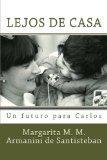 Lejos de Casa: Un futuro para Carlos (Spanish Edition)