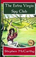 The Extra Virgin Spy Club: A Patrick O'Sullivan Adventure (The Patrick O'Sullivan Adventures...