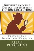 Bucholz and the Detectives (Mystery Fiction Collection) (Private Eye Detective Series)