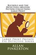Bucholz and the Detectives (Mystery Fiction Collection) Large Print: Large Print Private Eye...