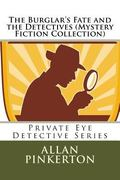 The Burglar's Fate and the Detectives (Mystery Fiction Collection)