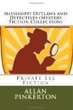 Mississippi Outlaws and Detectives (Mystery Fiction Collection)