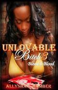 Unlovable Bitch 3: Blood 4 Blood