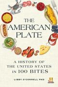American Plate : A History of the United States in 100 Bites