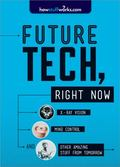 Future Tech, Right Now : X-Ray Vision, Mind Control, and Other Amazing Stuff from Tomorrow