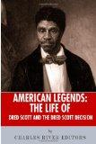 American Legends: The Life of Dred Scott and the Dred Scott Decision