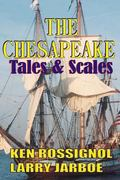 Chesapeake: Tales and Scales : Selected Short Stories from the Chesapeake
