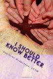 I Should Know Better: A True Story About An Educated Woman With Triplets And A Teenager Who ...