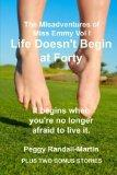 Life Doesn't Begin at Forty (The Misadventures of Miss Emmy) (Volume 1)