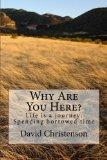 Why Are You Here?: Life is a journey