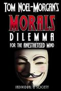 Morals : Dilemma for the Anesthetised Mind