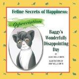 Feline Secrets of Happiness: Appreciation: Baggy's Wonderfully Disappointing Day