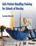 Safe Patient Handling Training for Schools of Nursing: Curricular Materials
