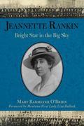 Jeannette Rankin : Bright Star in the Big Sky