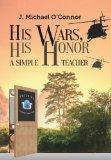 His Wars, His Honor.: A Simple Teacher