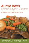 Auntie Bev's Home-Style Cuisine: Authentic and Delicious Flavors