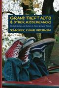Grand Theft Auto and Other Misdemeanors: Mischief, Mishaps and Mayhem in Miami Springs and H...