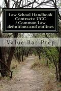 Law School Handbook Contracts: UCC / Common Law definitions and outlines: Contracts and UCC ...