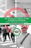 The Adventures of Benny & Ollie in Dangerous Situations: And how they learned to avoid dange...