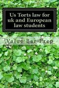 Us Torts law for Uk and European law students: Lessons on the I-R-A-C Essay Writting Method ...
