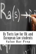 Us Torts law for Uk and European law students: Includes I-R-A-C Writting!