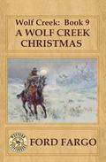 Wolf Creek: Book 9, A Wolf Creek Christmas (Volume 9)