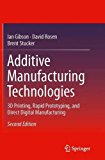 Additive Manufacturing Technologies: 3D Printing, Rapid Prototyping, and Direct Digital Manu...
