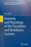 Anatomy and Physiology of the Circulatory and Ventilatory Systems (Biomathematical and Biome...