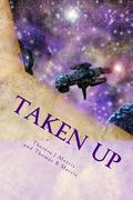 Taken Up: Theresa of Ascension (Ascension Age) (Volume 1)