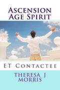 Ascension Age Spirit: ET Contact (Volume 2)