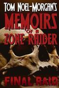Final Raid: Memoirs of a Zone Raider (Volume 1)