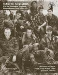 Marine Advisors: With the Vietnamese Provincial Reconnaissance Units, 1966-1970