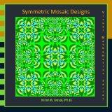 Symmetric Mosaic Designs: Visual Mathematics Series