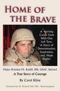 Home Of the Brave: A Nursing Career Ends With One Left Turn. A Story Of Determination, Inspi...