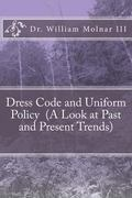 Dress Code and Uniform Policy (A Look at Current and Present Trends) (Christmas Summary Clas...