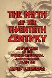 The Myth of the 20th Century: An Evaluation of the Spiritual-Intellectual Confrontations of ...