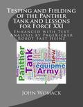 Testing and Fielding of the Panther Tank and Lessons for Force XXI: Enhanced with Text Analy...