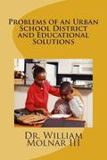 Problems of an Urban School District and Educational Solutions