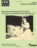 Mining Roof Bolting Machine Safety: A Study of the Drill Boom Vertical Velocity