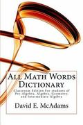All Math Words Dictionary: Classroom Edition For students of Pre-Algebra, Algebra, Geometry,...