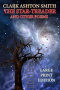 The Star-Treader and Other Poems - Large Print Edition