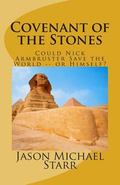 Covenant of the Stones: How Nick Armbruster Saved the World -- and Himself
