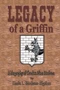 LEGACY of the Griffin: A Biography of Charles Allen Mecham