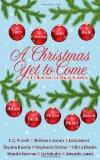 A Christmas Yet to Come Anthology: A Collection of Short Stories