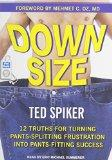 Down Size: 12 Truths for Turning Pants-Splitting Frustration into Pants-Fitting Success