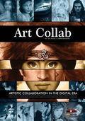 Art Collab: Artistic Collaboration in the Digital Era (BookPushers)