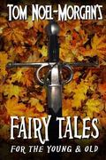Fairy Tales: For the Young & Old (Volume 1)